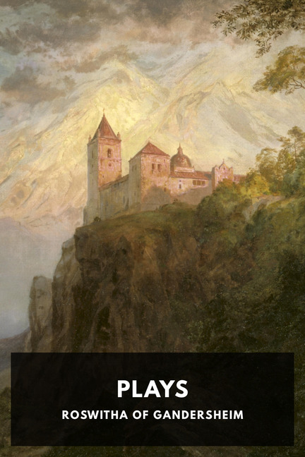 The cover of the Standard Ebooks edition of Plays by Roswitha of Gandersheim